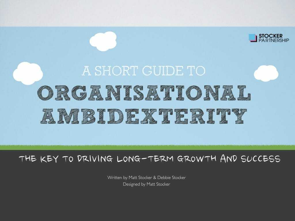 A short guide to organisational ambidexterity